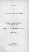 History of Prince Waythandaya: his birth, offerings, banishment and ascetic life in the forest of Haymawoonta, and final restoration; being, according to the Bhoodistic faith, the last but one of the previous states of Guadama.